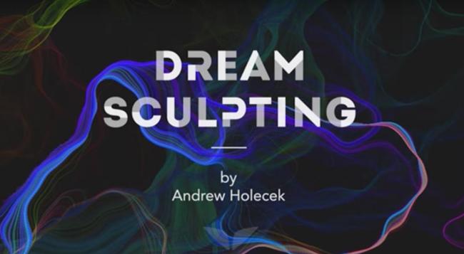 Andrew Holecek – Dream Sculpting