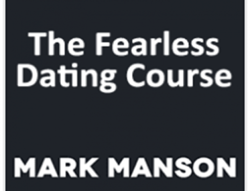 Mark Manson – The Fearless Dating Course