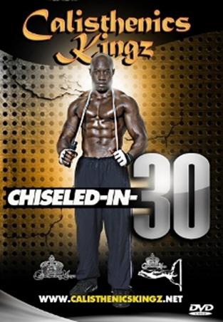 Calisthenics Kingz - Chiseled In 30