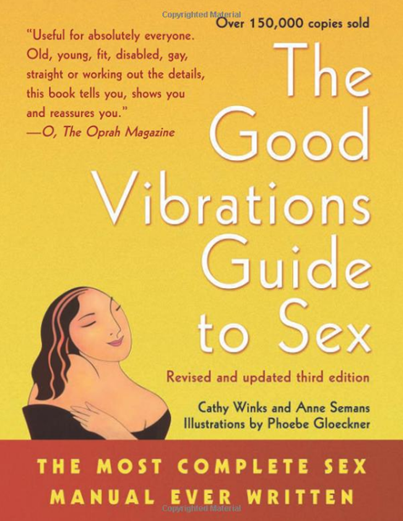 Cathy Winks and Anne Semans - The Good Vibrations Guide to Sex