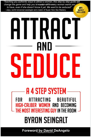 Byron Seingalt - Attract and Seduce
