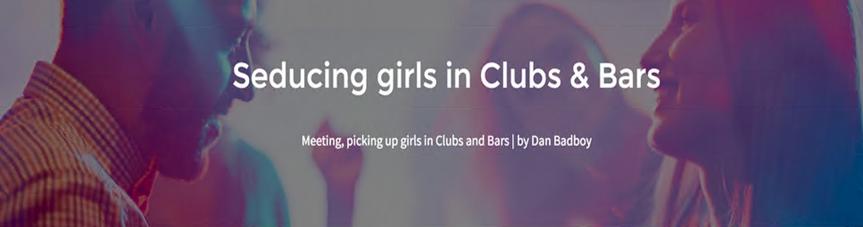 badboy - seducing girls at clubs and bars