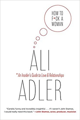 Ali Adler - How to Fck a Woman