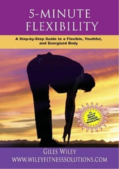 Giles Wiley - 5 Minute Flexibility