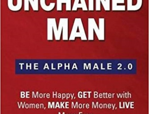 The Unchained Man – The Alpha Male 2,0