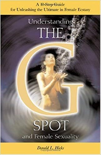 Donald L. Hicks - Understanding The G-Spot and Female Sexuality
