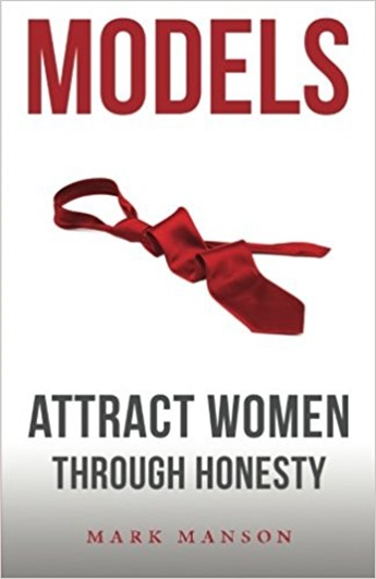 Models - Attract Women Through Honesty by Mark Manson