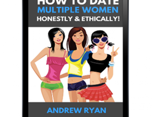 How to Date Multiple Women Honestly & Ethically – Andrew Ryan