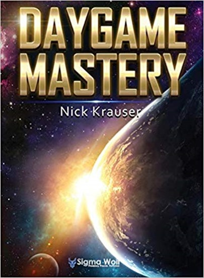 Nick Krauser - Daygame Mastery, 2nd Edition (2018)