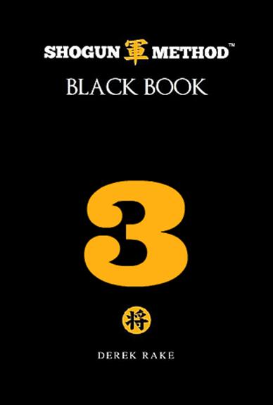 Derek Rake - Shogun Method Black Book Volume 3