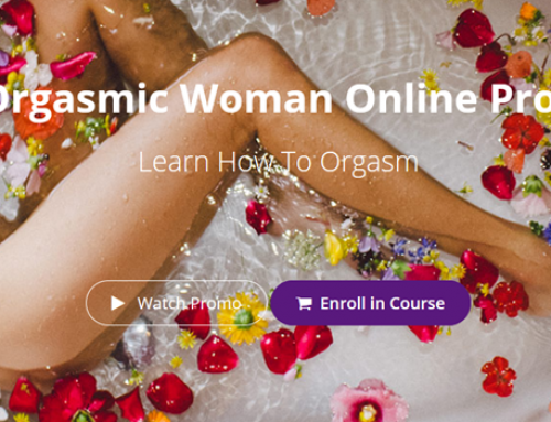 Tantric Life Academy – The Orgasmic Woman Online Program
