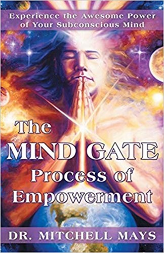 The Mind Gate Process of Empowerment - DR Mitchell May