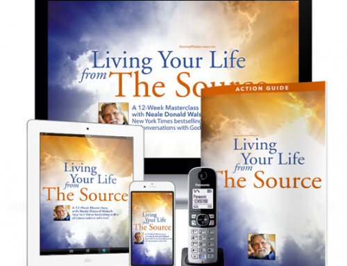 Living Your Life from The Source – Neale Donald Walsch
