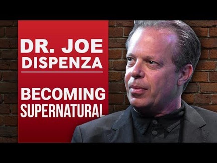 Joe Dispenza – Becoming Supernatural