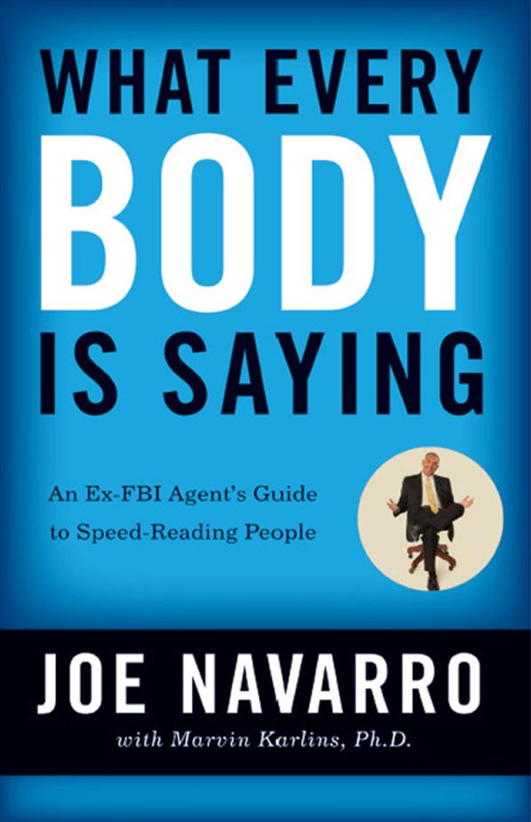 Joe Navarro - What Every BODY Is Saying