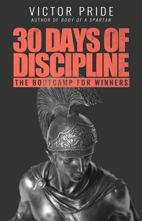 Victor Pride - 30 Days of Discipline
