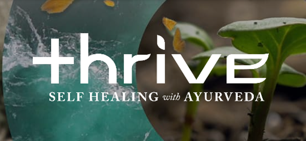 Thrive - Self Healing with Ayurveda
